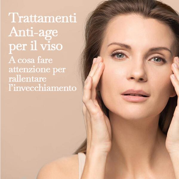 Trattamenti anti age per il viso, a cosa fare attenzione per rallentare l'invecchiamento